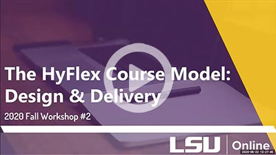 The HyFlex Course Model: Design & Delivery thumbnail